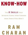 Know-How: The 8 Skills that Separate People Who Perform from those that Don't