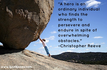 """""""I think a hero is an ordinary individual who finds strength to persevere and endure in spite of overwhelming obstacles."""" ~Christopher Reeve"""