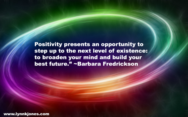 How Positivity Causes You to Flourish: The 2 Minute Positivity Test Dr. Lynn K. Jones Executive Coaching Santa Barbara